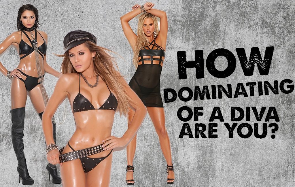 how dominating of a diva are you?